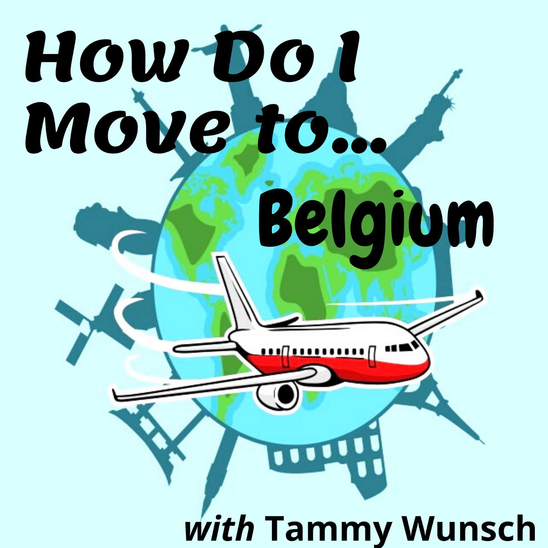 How Do I Move To…Belgium